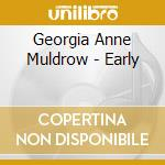 Early 09 cd musicale di MULDROW GEORGIA ANNE