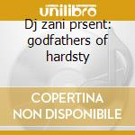 Dj zani prsent: godfathers of hardsty cd musicale