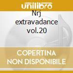 Nrj extravadance vol.20 cd musicale di Artisti Vari