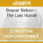 The last hurrah - cd musicale di Nelson Beaver
