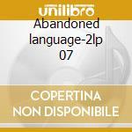 Abandoned language-2lp 07 cd musicale di DALEK