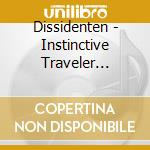 Instinctive traveler cd musicale di Dissidenten