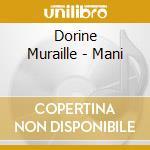 Dorine Muraille - Mani cd musicale di Dorine Muraille