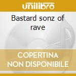 Bastard sonz of rave cd musicale di Hellfish&prod.