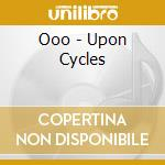 Upon circles cd musicale di Ooo
