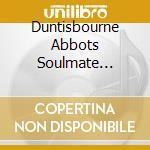 DUNTISBOURNE ABBOTS SOULMATE DEVASTATION  cd musicale di U-ZIQ