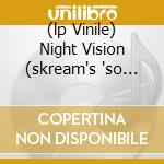 (LP VINILE) NIGHT VISION (SKREAM'S 'SO NASTY' VERSIO  lp vinile di DISTANCE