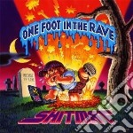 Shitmat - One Foot In The Rave cd musicale di SHITMAT