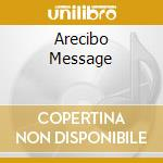 ARECIBO MESSAGE                           cd musicale di BOXCUTTER