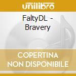 Bravery cd musicale di Dl Falty