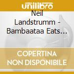 BAMBAATAA EATS HIS BREAKFAST              cd musicale di Neil Landstrumm