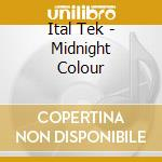 MIDNIGHT COLOUR                           cd musicale di Tek Ital