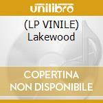 (LP VINILE) Lakewood lp vinile