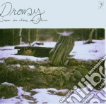SNOW ON MOSS ON STONE cd musicale di DROWSY