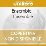 ENSEMBLE cd musicale di ENSEMBLE