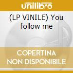 (LP VINILE) You follow me lp vinile