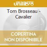 Tom Brosseau - Cavalier cd musicale di Tom Brosseau
