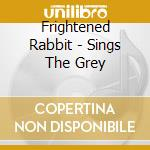 SIGNS THE GREY                            cd musicale di Rabbit Frightened