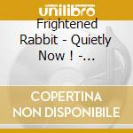 QUIETLY NOW cd musicale di Rabbit Frightened