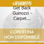 CARPET MADDNESS                           cd musicale di GET BACK GUINOZZI