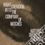 (LP VINILE) Night coercion into thecompany of witche lp vinile di Natural snow buildin