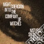Night coercion into thecompany of witche cd musicale di Natural snow buildin