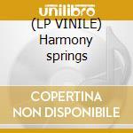 (LP VINILE) Harmony springs lp vinile di Snowgoose