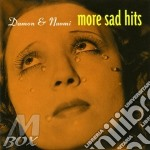 MORE SAD HITS                             cd musicale di DAMON & NAOMI