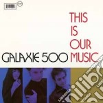This is our music (+ copenhagen) cd musicale di Galaxie 500