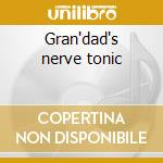 Gran'dad's nerve tonic cd musicale
