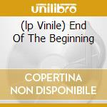 (LP VINILE) END OF THE BEGINNING                      lp vinile di MURS