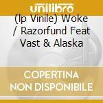 (LP VINILE) WOKE / RAZORFUND FEAT VAST & ALASKA       lp vinile di PRESENCE