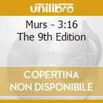 3:16 THE 9TH EDITION cd musicale di MURS
