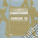 CD - HANGAR 18 - MULTI PLATINUM DEBUT ALBUM cd musicale di HANGAR 18