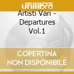 DEPARTURES/NU JAZZ*BROKEN BEATS cd musicale di ARTISTI VARI