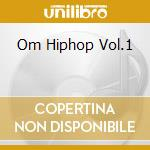 Om Hiphop Vol.1 cd musicale di V/A