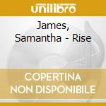Rise cd musicale di Samantha James