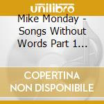 Songs without words cd musicale di Monday Mike