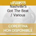 Nashville's got the beat cd musicale di Artisti Vari