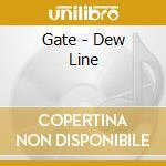 CD - GATE - DEW LINE cd musicale di GATE