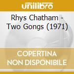 CD - RHYS CHATHAM - TWO GONGS (1971) cd musicale di Rhys Chatham