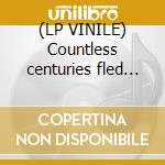 (LP VINILE) Countless centuries fled into the distan lp vinile di Lee Ranaldo