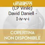 (LP VINILE) I-iv-v-i lp vinile di David Daniell