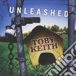 Unleashed cd musicale di Toby Keith