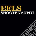 SHOOTENANNY! cd musicale di EELS