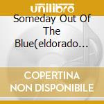 SOMEDAY OUT OF THE BLUE(ELDORADO OST cd musicale di JOHN ELTON