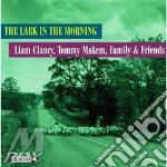 The lark in the morning - cd musicale di L.clancy/t.makem/family & frie