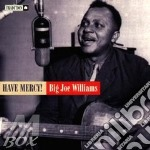 Big Joe Williams - Have Mercy cd musicale di Big joe williams