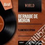 Flamenco espana - flamenco cd musicale di Moron Bernabe'de