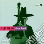 Pie in the sky - cd musicale di Brand Oscar